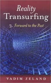 Reality Transurfing 3: Ahead to the Past