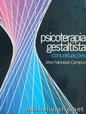 Psicoterapia Gestaltista Conceituacoes