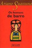 HOMENS DE BARRO, OS