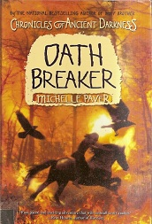 Oath Breaker: Chronicles of Ancient Darkness