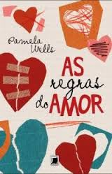 As Regras do Amor  - Ed. Galera Record Pamela Wells