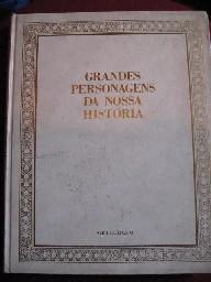 Grandes Personagens da Nossa História - 4 Volumes
