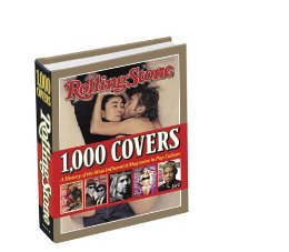 Rolling Stone 1000 Covers - a History of the Most Influential Magazine