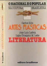 Resultado de imagem para Artes Plásticas - o Nacional e o Popular na Cultura Brasileira Carlos Zilio e João Luiz Lafetá e Ligia Chiappini