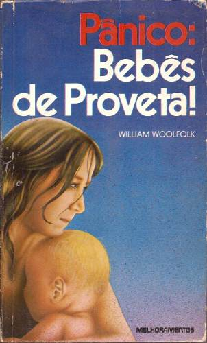 Pânico : Bebês de Proveta! - William Woolfolk