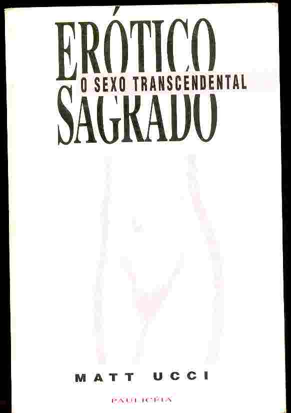 Erótico Sagrado - o Sexo Transcendental