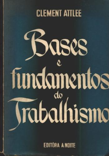 Bases e Fundamentos do Trabalhismo