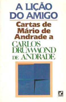A Lição do Amigo de Carlos Drummond de Andrade pela Literatura Brasileira (1987)