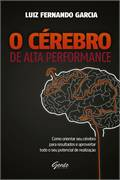 O Cerebro de Alta Performance