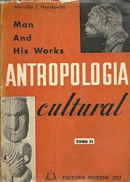 Man and His Works: Antropologia Cultural Tomo 2
