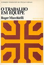 O Trabalho Em Equipe de Roger Mucchielli pela Martins Fontes (1980)