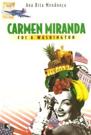 Carmen Miranda foi a Washington