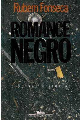 Resultado de imagem para romance negro rubemfonseca