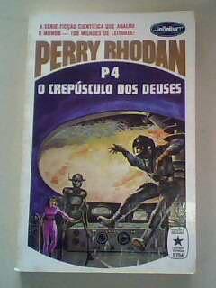 Perry Rhodan - o Crepúsculo dos Deuses
