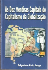 As Dez Mentiras Capitais do Capitalismo da Globalização