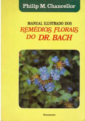 Manual Ilustrado dos Remédios Florais do Dr. Bach
