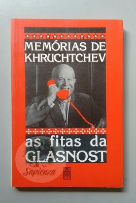 As Fitas da Glasnost - Memórias de Khruchtchev