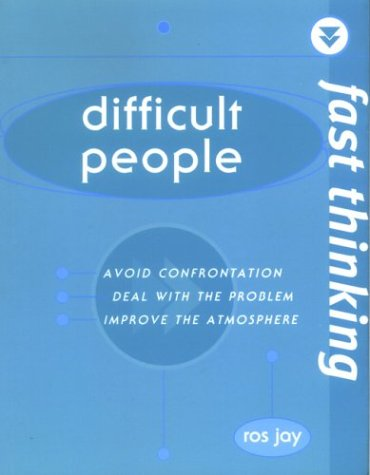 Fast Thinking: Difficult People
