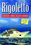 Rigoletto: Cuidado Serial Killer a Bordo