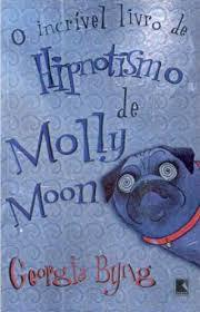 Resultado de imagem para O incrível livro de Hipnotismo de Molly Moon - Georgia Byng capa
