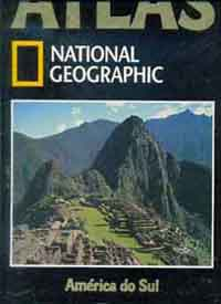 Atlas National Geographic - V. 1 - América do Sul