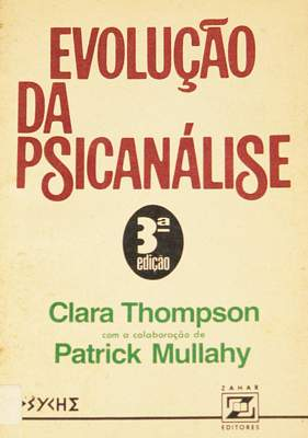 Evolução da Psicanálise de Clara Thompson e Patrick Mullahy pela Zahar (1976)