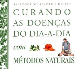 ~curando as Doencas do Dia-a-dia Com Metodos Naturais