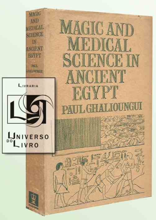 Magic and Medical Science in Ancient Egypt