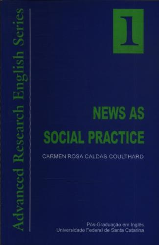 Advanced Research English Series; 1 - News as Social Practice