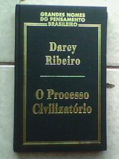 O Processo Civilizatório - Col. Grandes Nomes do Pensamento Brasileiro