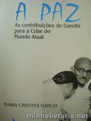 A Paz - as Contribuições de Gandhi para a Crise do Mundo Atual