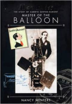 Man Flies: the Story of Alberto Santos-dumont, Master of the Balloon,