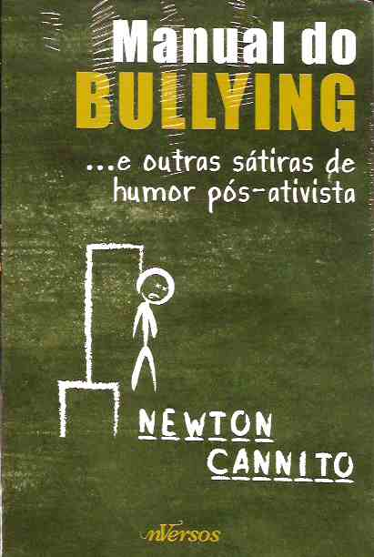 Manual do Bullying e Outras Sátiras do Humor Pró-ativista