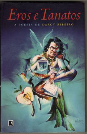 Eros e Tanatos - A Poesia de Darcy Ribeiro
