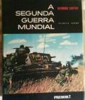 A Segunda Guerra Mundial - 2 Volumes