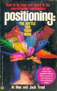 Positioning:the Battle For Your Mind