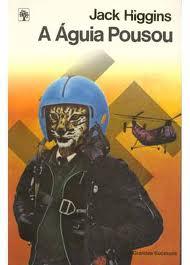 A Águia Pousou de Jack Higgins pela Abril Cultural (1984)