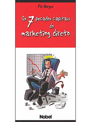 Os 7 Pecados Capitais do Marketing Direto