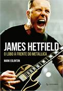 James Hetfield o Lobo a Frente do Metallica
