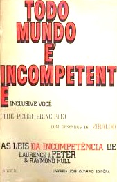 Todo Mundo é Incompetente Inclusive Você ( the Peter Principle )