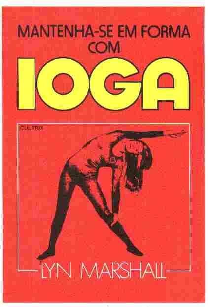 Mantenha-se em forma com ioga de Lyn Marshall pela Cultrix (1976)