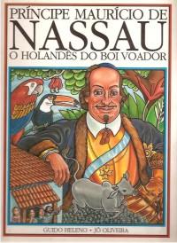 Príncipe Maurício de Nassau:o Holandês do Boi Voador de Guido Heleno e Jo Oliveira pela Linha Gráfica (1989)