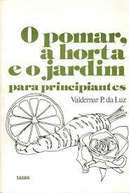 O Pomar, a Horta e o Jardim para Principiantes