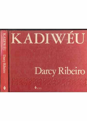 Kadiwéu: Ensaios Etnológicos Sobre o Saber, o Azar e a Beleza
