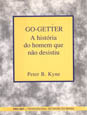Go-getter, a Historia do Homen que Nao Desistiu