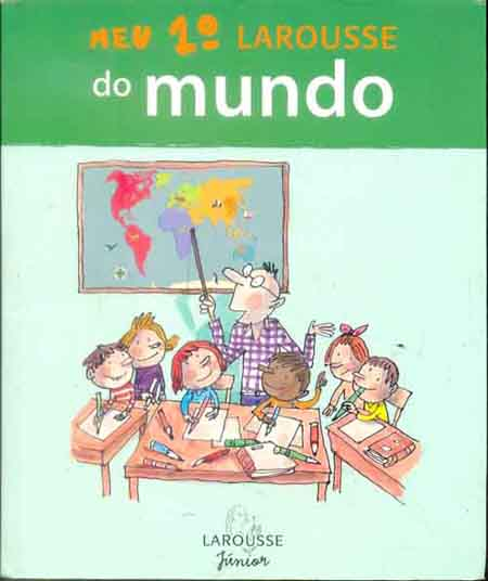 Meu 1º Larousse do Mundo