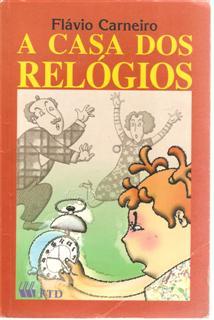 4d2f8ce0c36 Livro  A Casa dos Relogios - Flavio Carneiro