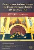 Consolidação Normativa da Corregedoria-Geral da Justiça - RJ de Cláudio Brandão de Oliveira pela Roma Victor (2004)