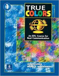 True Colors - 1 a - An Efl Course For Real Communication