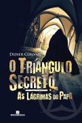 O Triângulo Secreto - as Lágrimas do Papa